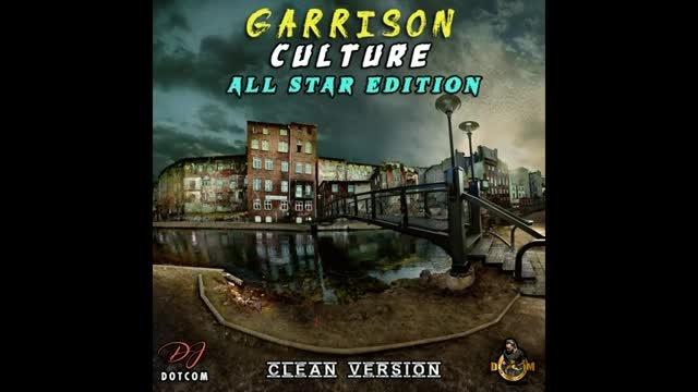 DJ DOTCOM_PRESENTS_GARRISON CULTURE (ALL STAR EDITION) MIXTAPE VOL 1 {CLEAN VERSION)????????????????_